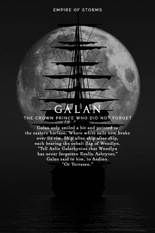 """Empire of Storms - Galan """"I FOUGHT FOR YOUR PEOPLE. RETURN THE GODSDAMNED FAVOR"""""""
