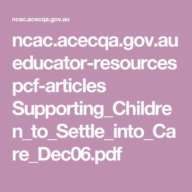 ncac.acecqa.gov.au educator-resources pcf-articles Supporting_Children_to_Settle_into_Care_Dec06.pdf
