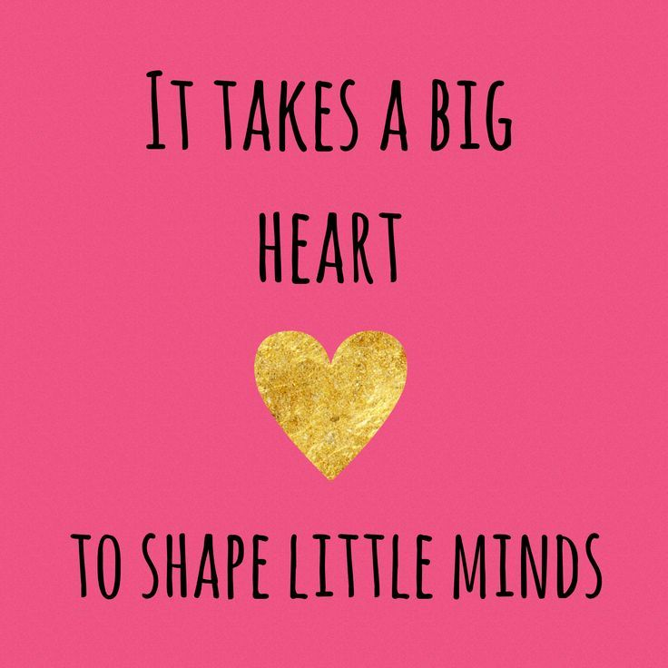 It takes a giant coronary heart, to form little minds … instructing quotes, instructional, ed…