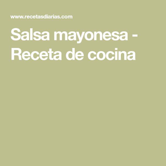 Salsa mayonesa - Receta de cocina