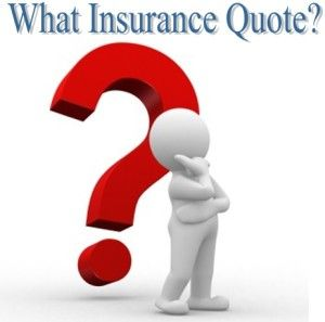 Do you know what insurance quote for insurance?