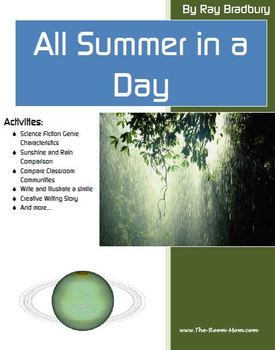 All Summer in a Day by Ray Bradbury-- Science fiction short story, reading and creative writing activities. Works well for lessons on students bullying too.