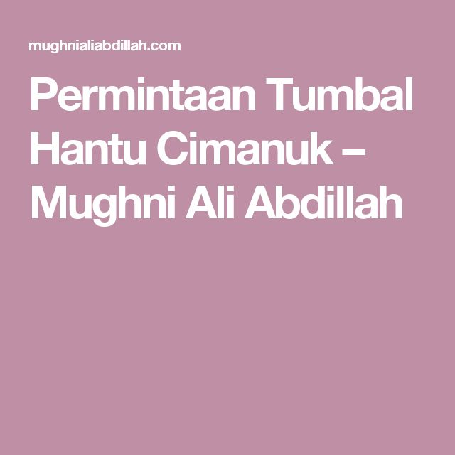 Permintaan Tumbal Hantu Cimanuk – Mughni Ali Abdillah