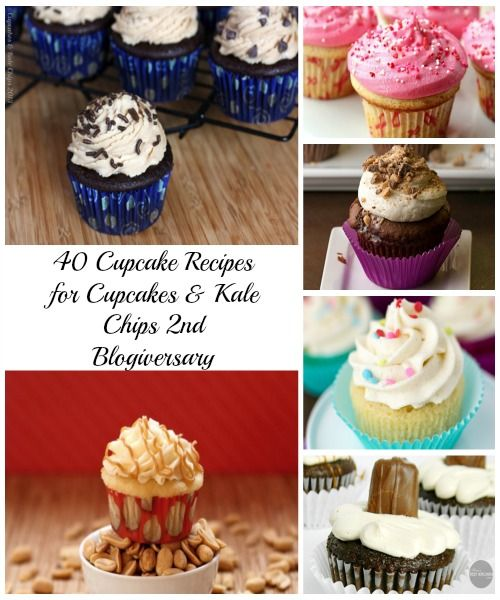 40 Cupcake Recipes for Cupcakes & Kale Chips 2nd Blogiversary - Cupcakes & Kale Chips