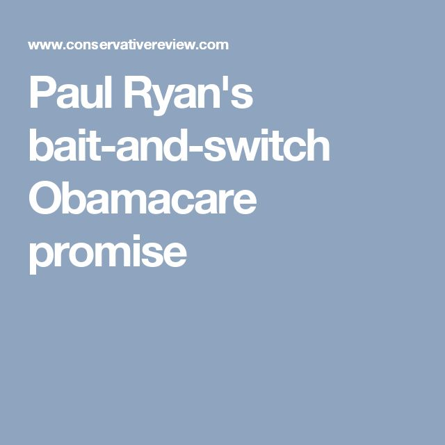 Paul Ryan's bait-and-switch Obamacare promise