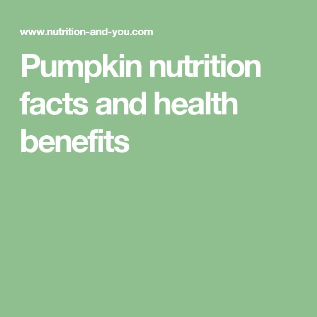 Pumpkin nutrition facts and health benefits