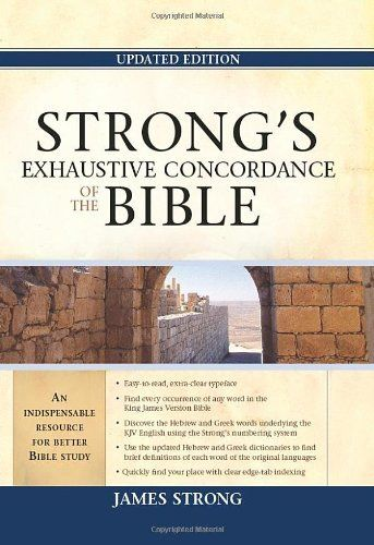 Strong's Exhaustive Concordance of the Bible (Facets), http://www.amazon.com/dp/1598563785/ref=cm_sw_r_pi_awdm_WjGbtb09AC9BS