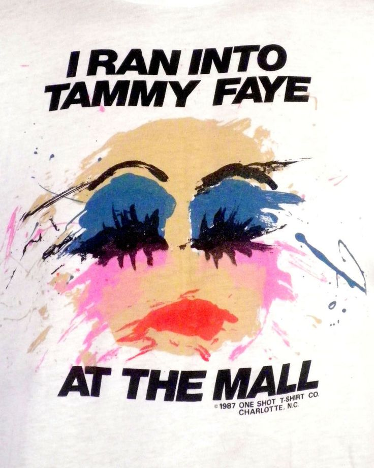 i ran into tammy faye at the mall shirt