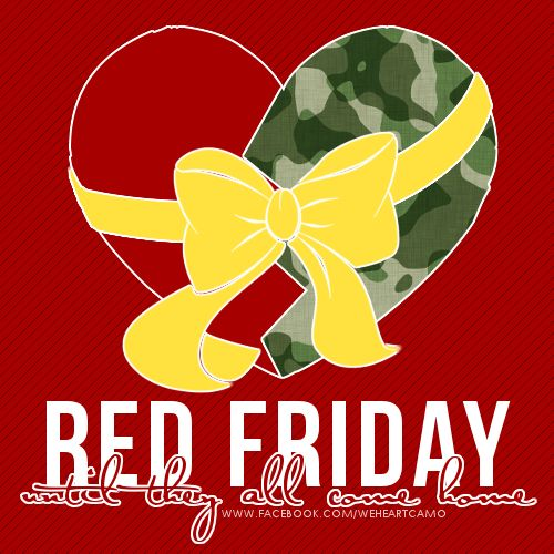 RED Friday: Until they all come home (from our support page www.facebook.com/weheartcamo)