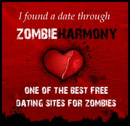 I found a date through Zombie Harmony - one of the best free dating sites for zombies!