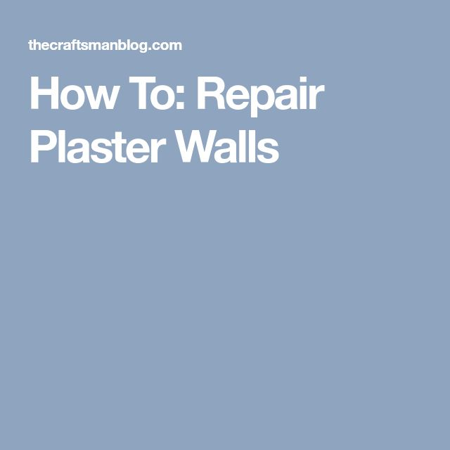How To: Repair Plaster Walls