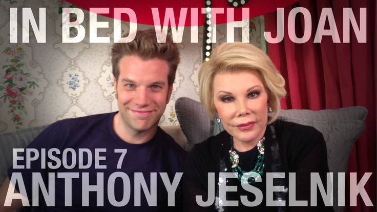In Bed With Joan - Episode 7: Anthony Jeselnik