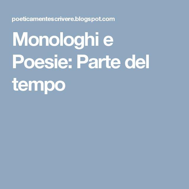 Monologhi e Poesie: Parte del tempo