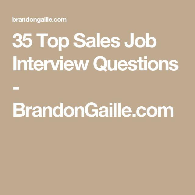 35 Top Sales Job Interview Questions - BrandonGaille.com