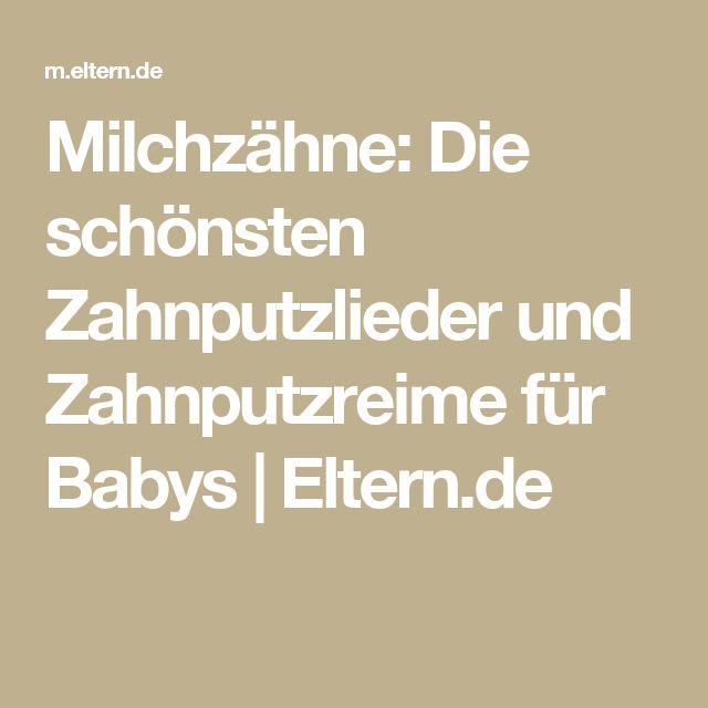 Milchzähne: Die schönsten Zahnputzlieder und Zahnputzreime für Babys | Eltern.de