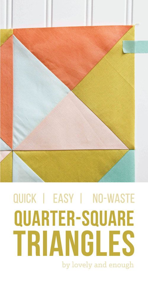 Quick, easy, no-waste! Make a pile of quarter-square triangles with your new favorite fabric or some beloved scraps. Perfect for a baby quilt or a charity quilt to donate!