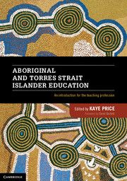 [BOOK] Aboriginal and Torres Strait Islander Education An Introduction for the Teaching Profession * * *  Kaye Price, University of Southern Queensland Dr Kaye Price is an Aboriginal woman from Tasmania, currently working at the Centre for Australian Indigenous Knowledges. She holds a Bachelor of Education, Masters of Education and a Doctor of Philosophy. During 2010 she was the Aboriginal education project officer with the Australian Curriculum, Assessment and Reporting Authority.