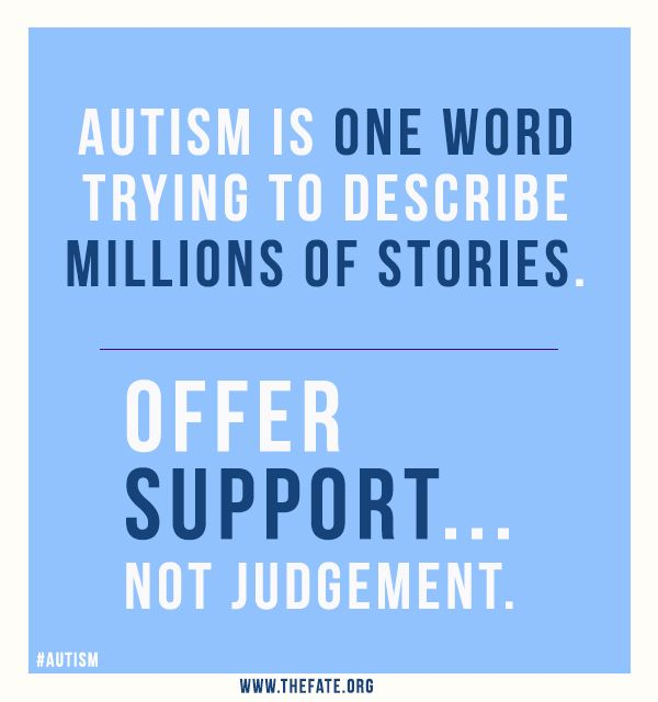 autism is one word trying to describe millions of stories. Offer support...not judgement. #autism www.thefate.org
