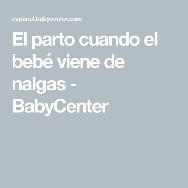 El parto cuando el bebé viene de nalgas - BabyCenter