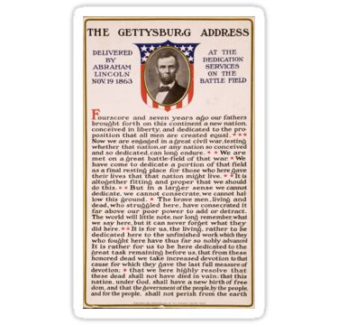 Title: The Gettysburg address delivered by Abraham Lincoln Nov. 19 1863 at the dedication services on the battle field / Date Created/Published: Boston, Mass. : Published by M.T. Sheahan, c1909 Jan. 11. / Medium: 1 photomechanical print : color. / Summary: Print shows a bust portrait of Abraham Lincoln above text of the Gettysburg address. • Also buy this artwork on stickers, apparel, phone cases, and more.