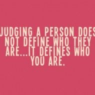 Judging a person does not define who they are