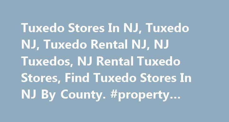 Tuxedo Stores In NJ, Tuxedo NJ, Tuxedo Rental NJ, NJ Tuxedos, NJ Rental Tuxedo Stores, Find Tuxedo Stores In NJ By County. #property #for #rental http://renta.nef2.com/tuxedo-stores-in-nj-tuxedo-nj-tuxedo-rental-nj-nj-tuxedos-nj-rental-tuxedo-stores-find-tuxedo-stores-in-nj-by-county-property-for-rental/  #tux rental # site/Scripts_Shapes/Shapes.dll?CMD=GetCircleGif r=35 g=103 b=28 w=11 h=10″ /% Look for popular tuxedos from Andrew Fezza, Tallia, Ralph Lauren, Perry Ellis, Zanieri, Enzo…