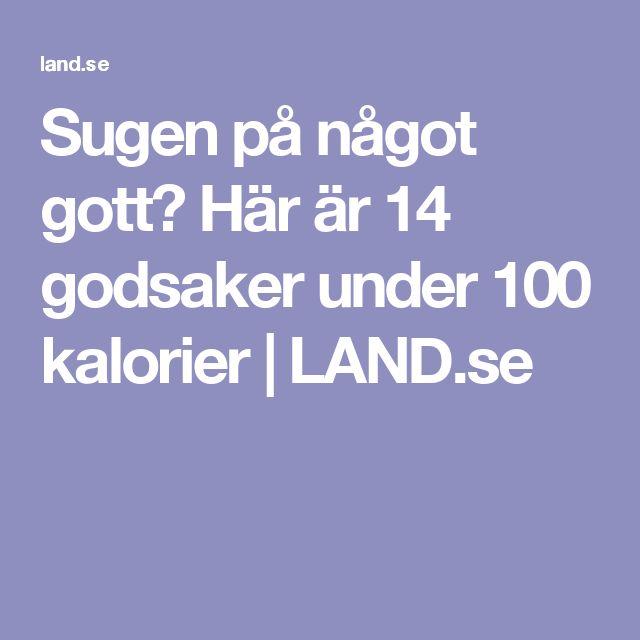 Sugen på något gott? Här är 14 godsaker under 100 kalorier | LAND.se