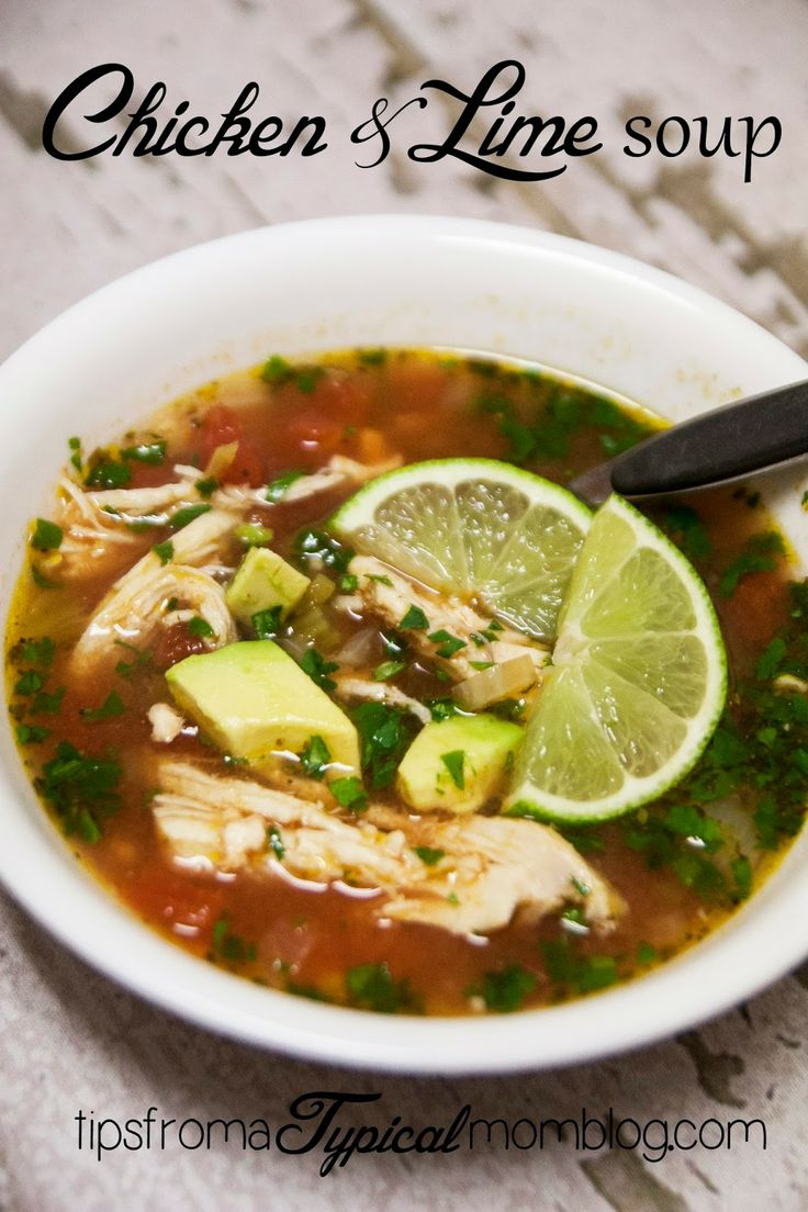 Chicken & Lime Soup. So fresh and healthy. Perfect blend ...