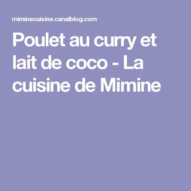 Poulet au curry et lait de coco - La cuisine de Mimine