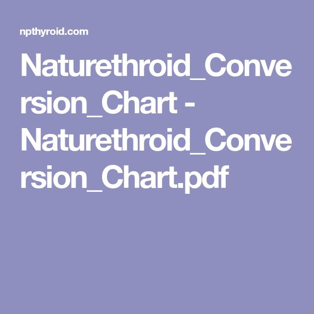Naturethroid Conversion Chart Naturethroid Conversion Chart Pdf Conversion Chart Chart Hypothyroidism