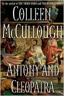 This author is a genius, wonderful epic stories or incredible historic fiction after studying ancient Rome for 11 years!: Worth Reading, Ancient Rome, Books Jackets, Cleopatra, Books Worth, Antony, Novels Master, Colleen Mccullough, Dust Covers