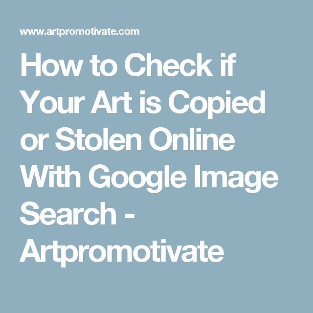 How to Check if Your Art is Copied or Stolen Online With Google Image Search - Artpromotivate