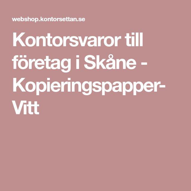 Kontorsvaror till företag i Skåne - Kopieringspapper- Vitt