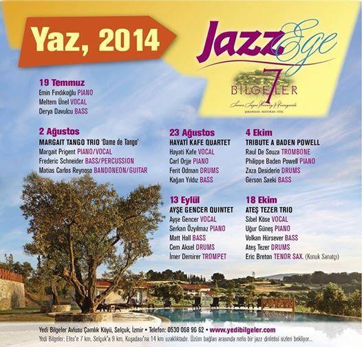 Yedi Bilgeler'in 'Caz Ege' etkinlikleri kapsamında geçtiğimiz yıl başlattığı konserler Yaz 2014'de devam ediyor.