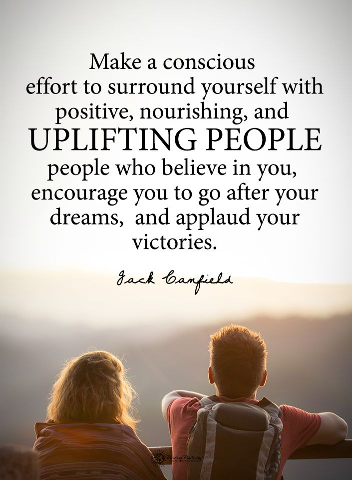 Make a conscious effort to surround yourself with positive, nourishing, and UPLIFTING PEOPLE people who believe in you, encourage you to go after your dreams, and applaud your victories.  - Jack Ganfield   #powerofpositivity #positivewords  #positivethinking #inspirationalquote #motivationalquotes #quotes #life #love #hope #faith #respect #conscious #courage #believe #positive #nourish #surround #dreams #goals #victory #victories #achievements #uplift