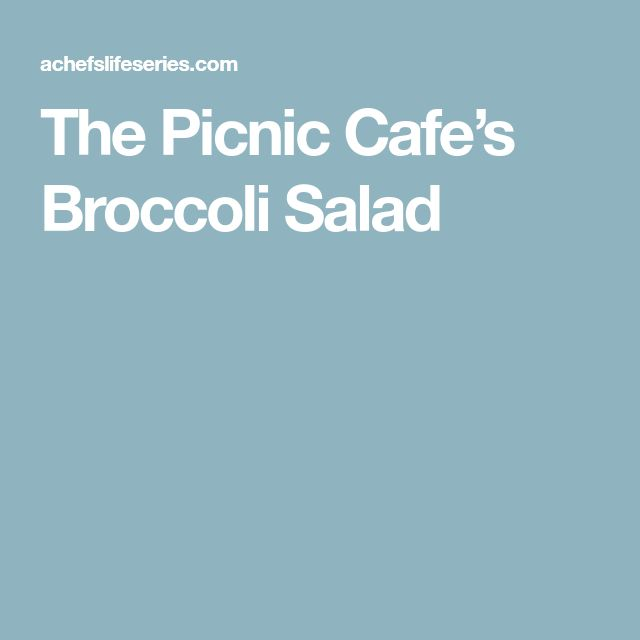 The Picnic Cafe's Broccoli Salad