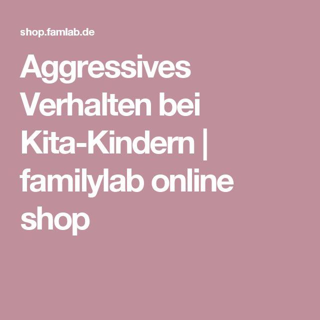 Aggressives Verhalten bei Kita-Kindern | familylab online shop