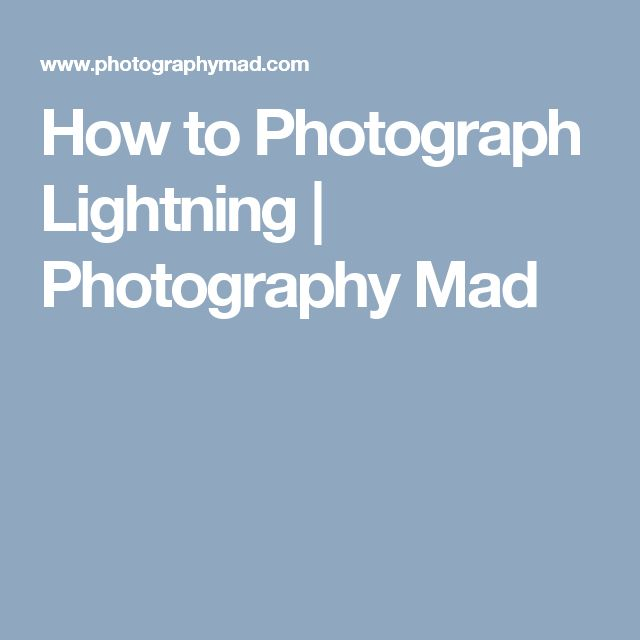 How to Photograph Lightning | Photography Mad