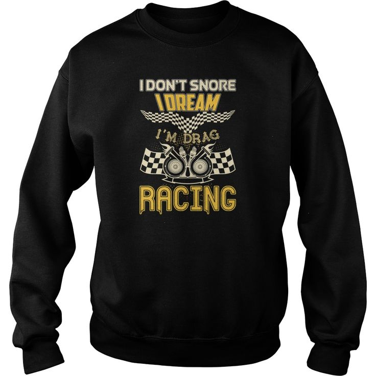 i don t snore i dream i m drag racing t shirt gift ideas