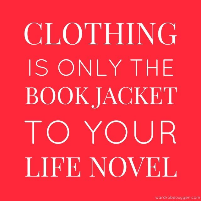 Nothing haunts us like the things we didn't buy - discussing this quote, how clothing is only the book jacket to your life novel, clothing won't change you