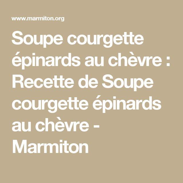Soupe courgette épinards au chèvre : Recette de Soupe courgette épinards au chèvre - Marmiton