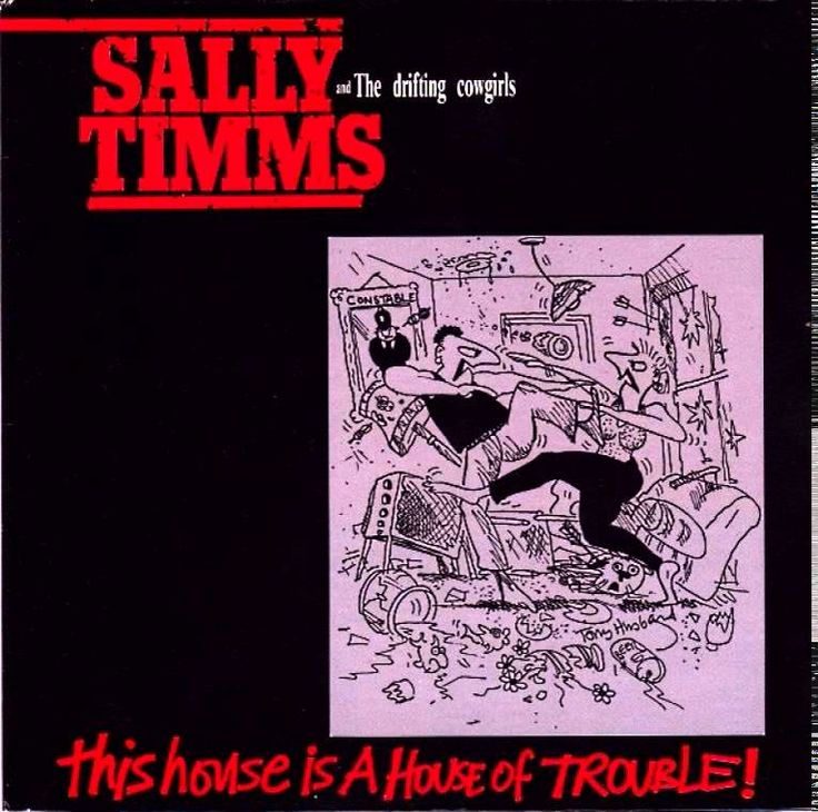 Sally Timms And The Drifting Cowgirls ‎– This House Is A House Of Trouble