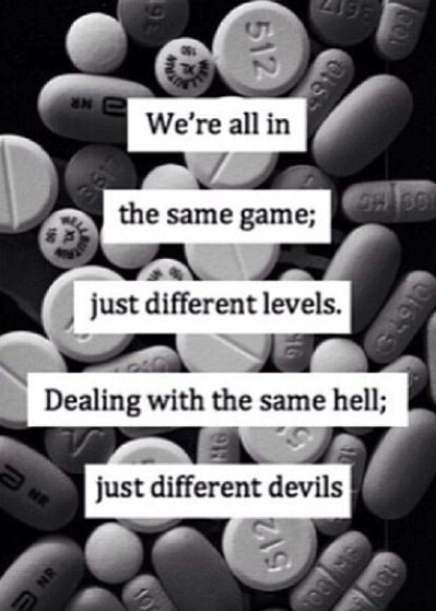 We're All In The Same Game, Just Different Level. Dealign With The Same Hell, Just Different Devils