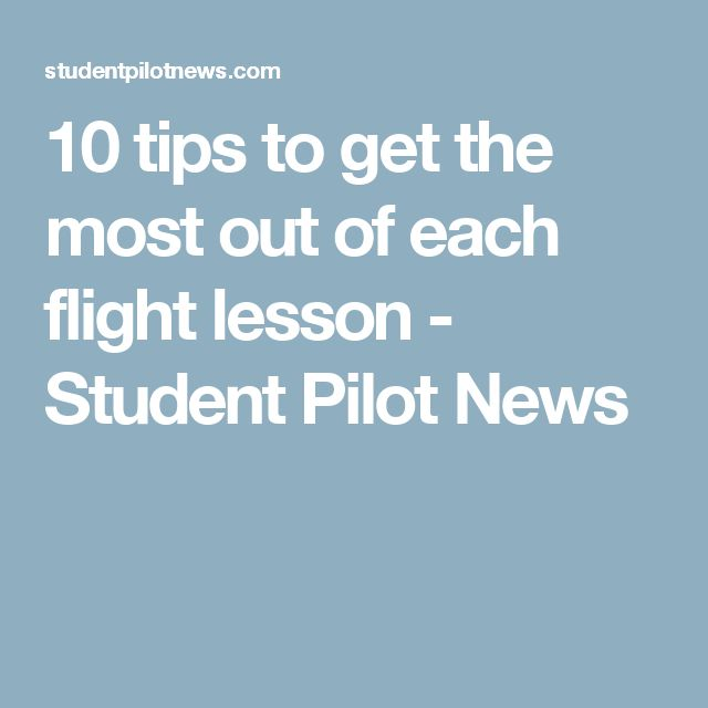 10 tips to get the most out of each flight lesson - Student Pilot News