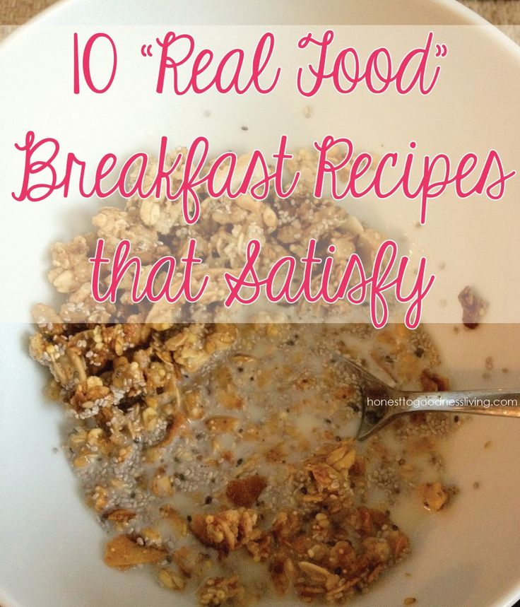 "10 ""Real Food"" Breakfast Recipes that Satisfy - Great for if you're getting bored of your standard breakfast! Or just need to be motivated to eat it at all!10 Real, Breakfast Ideas, Food Breakfast, Eating Breakfast, Recipe Breakfast, Real Foods, Healthy Food, Breakfast Recipes, Real Eating"