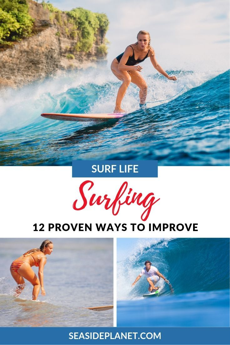 How To Improve Your Surfing 12 Proven Ways Surfing Surfing Tips Surfing Photography