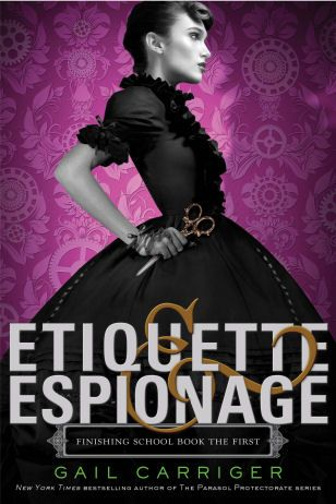 Etiquette & Espionage by Gail Carriger It's one thing to learn to curtsy properly. It's quite another to learn to curtsy and throw a knife at the same time.