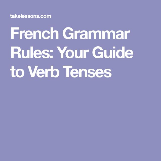 how to learn french verb tenses