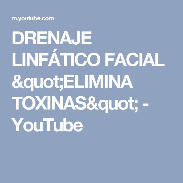 "DRENAJE LINFÁTICO FACIAL ""ELIMINA TOXINAS"" - YouTube"