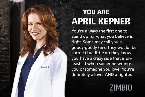 Zimbio Which Grey's Anatomy Character Are You Quiz Results. I am most like April Kepner!